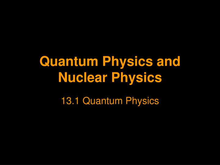 quantum physics and nuclear physics n.