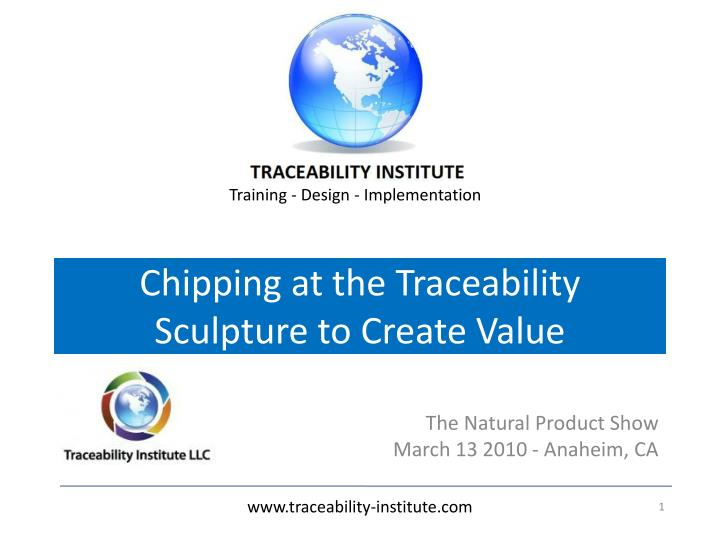 chipping at the traceability sculpture to create value n.
