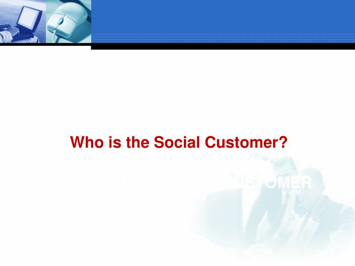 Who is the Social Customer?