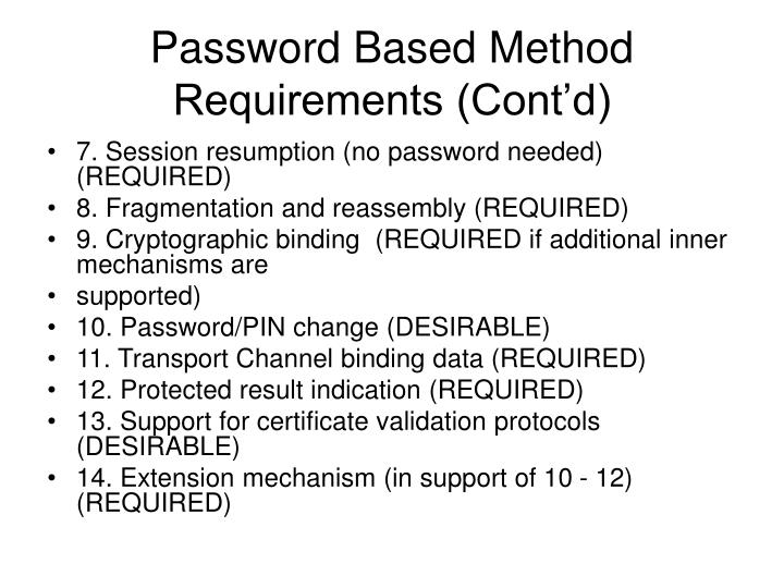 Password Based Method Requirements (Cont'd)