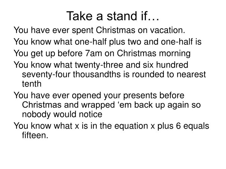Take a stand if…