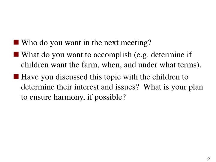 Who do you want in the next meeting?