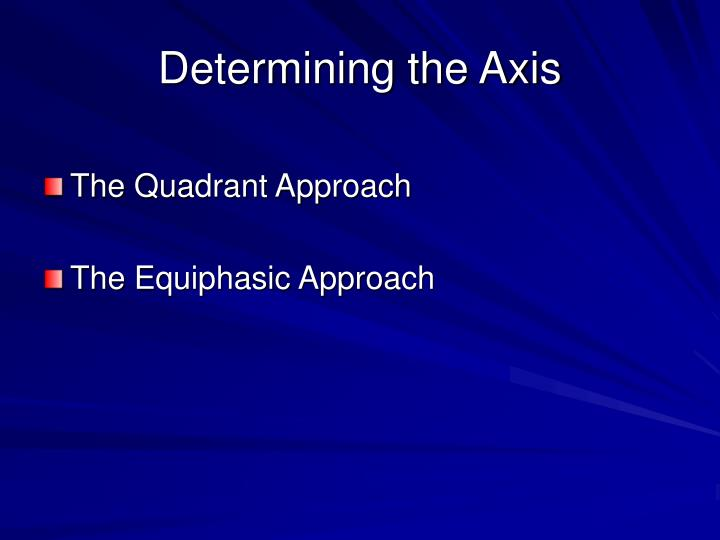 Determining the Axis