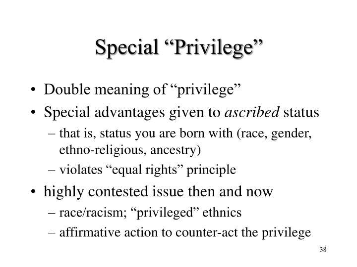 "Special ""Privilege"""