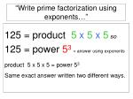 write prime factorization using exponents