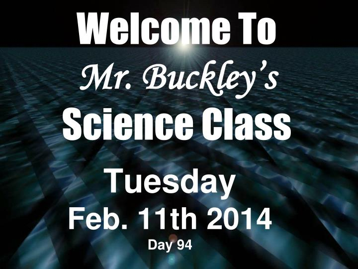 welcome to mr buckley s science class n.