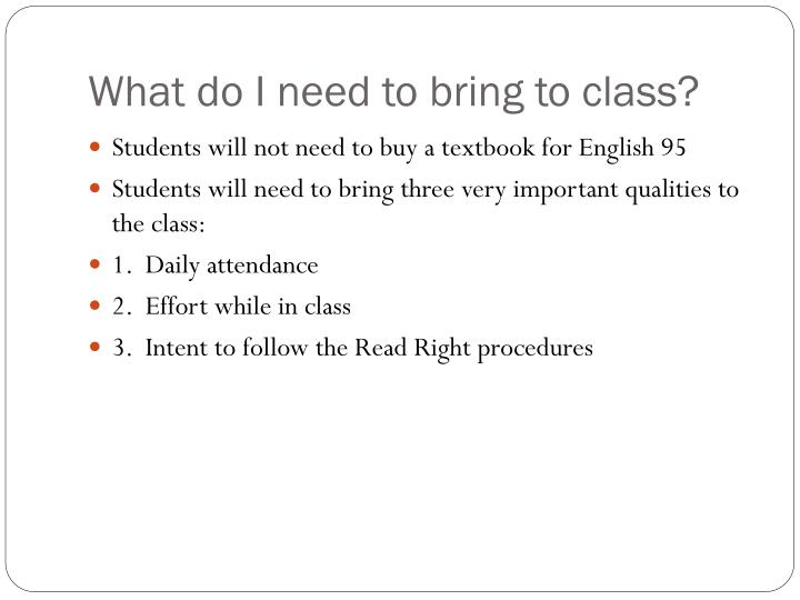 What do I need to bring to class?