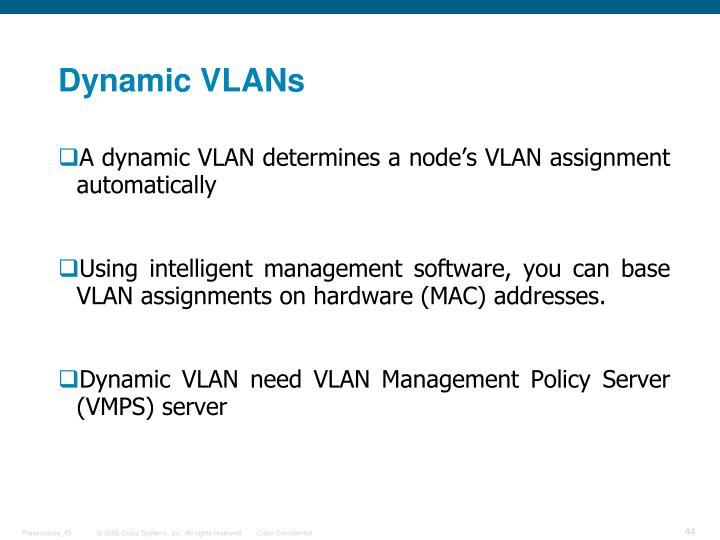 Dynamic VLANs
