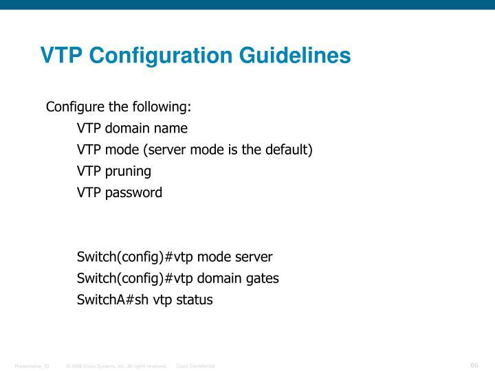 VTP Configuration Guidelines