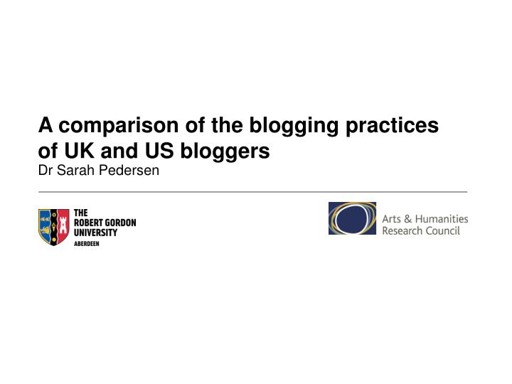 a comparison of the blogging practices of uk and us bloggers n.