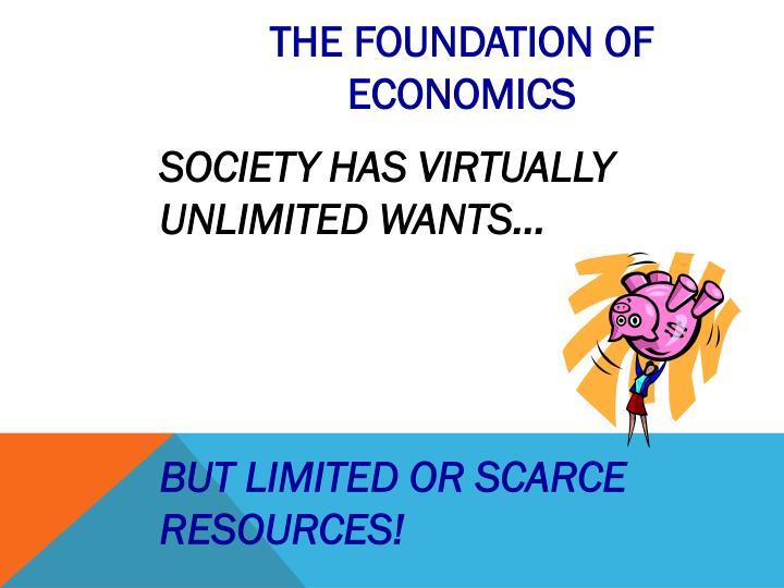THE FOUNDATION OF ECONOMICS