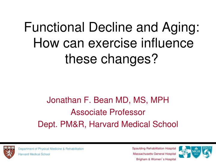 Functional decline and aging how can exercise influence these changes
