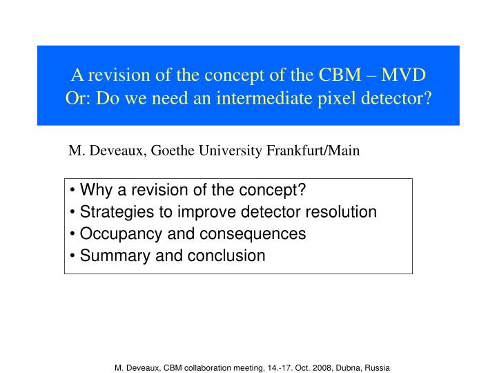 a revision of the concept of the cbm mvd or do we need an intermediate pixel detector n.