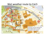 wet weather route to cels
