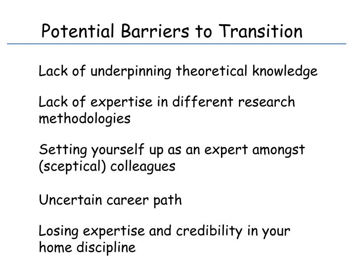 Potential Barriers to Transition