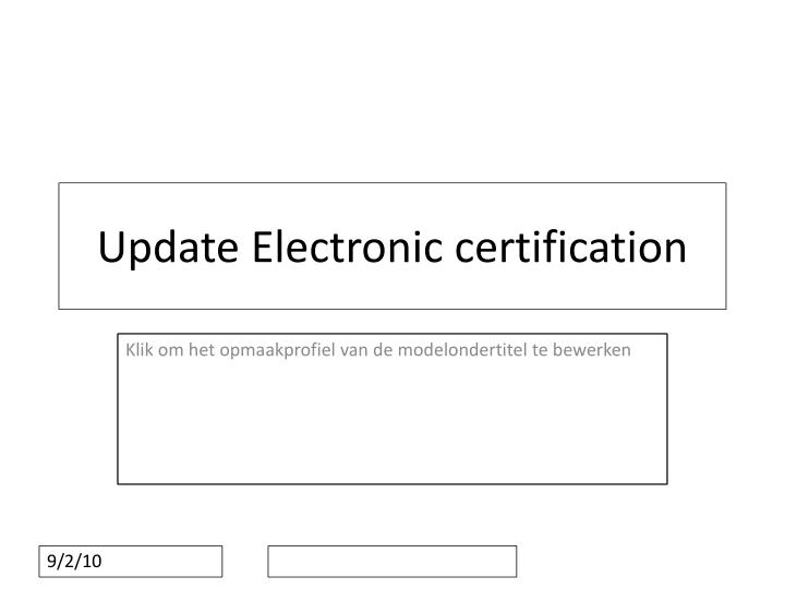 update electronic certification n.