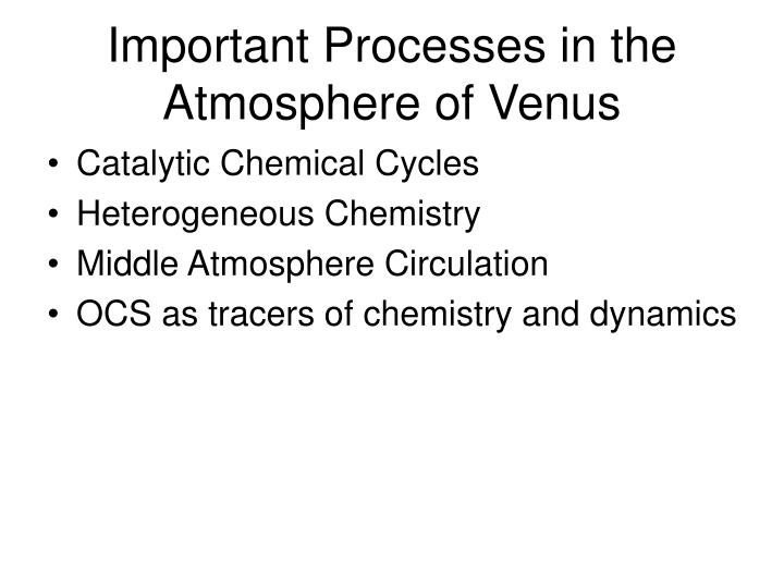 Important processes in the atmosphere of venus
