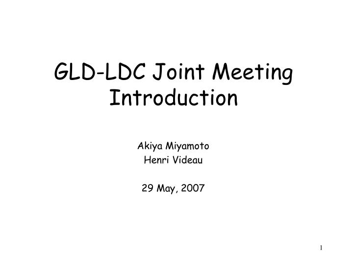 Gld ldc joint meeting introduction
