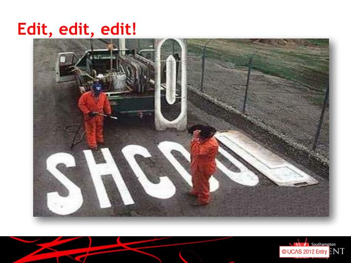Edit, edit, edit!