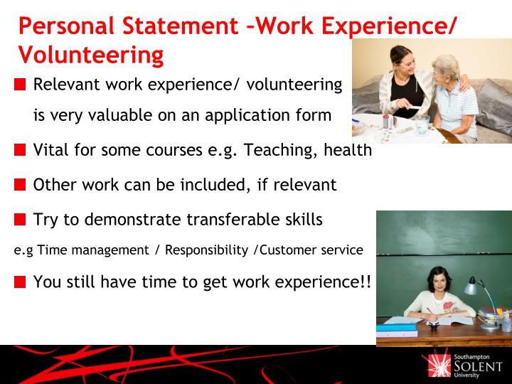 Personal Statement –Work Experience/ Volunteering