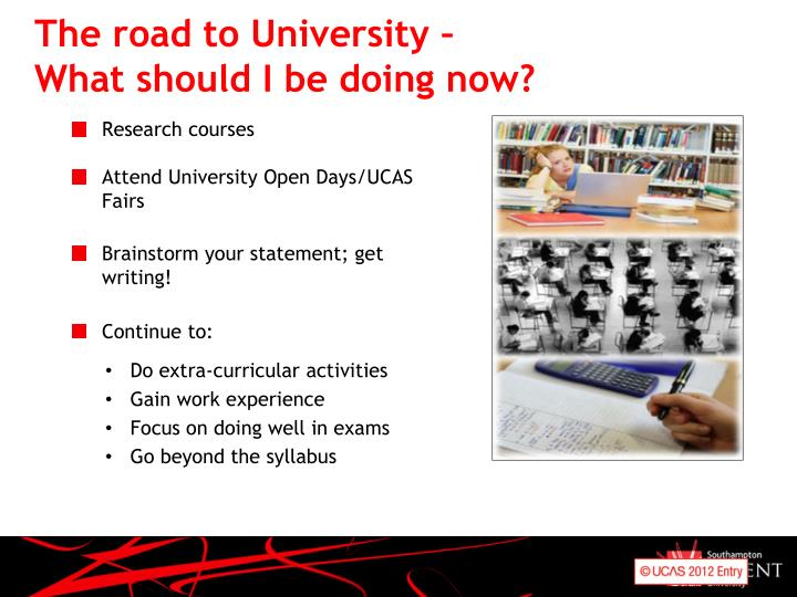 The road to University –