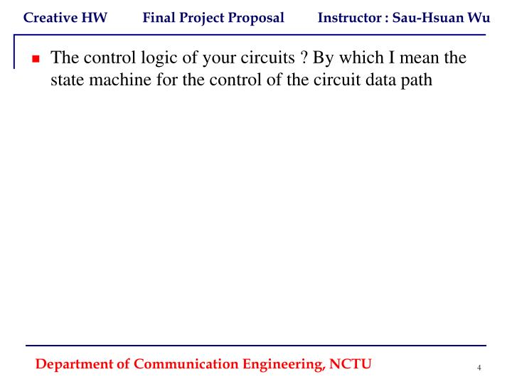 The control logic of your circuits ? By which I mean the state machine for the control of the circuit data path