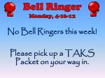 no bell ringers this week
