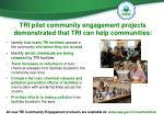 tri pilot community engagement projects demonstrated that tri can help communities