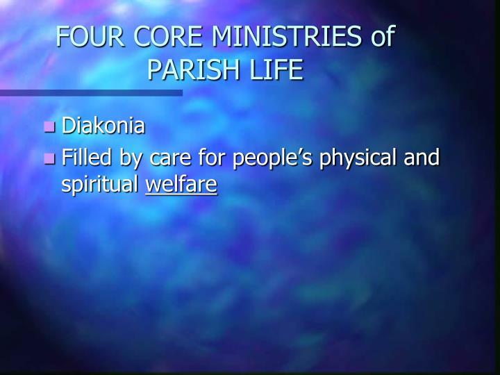 FOUR CORE MINISTRIES of PARISH LIFE