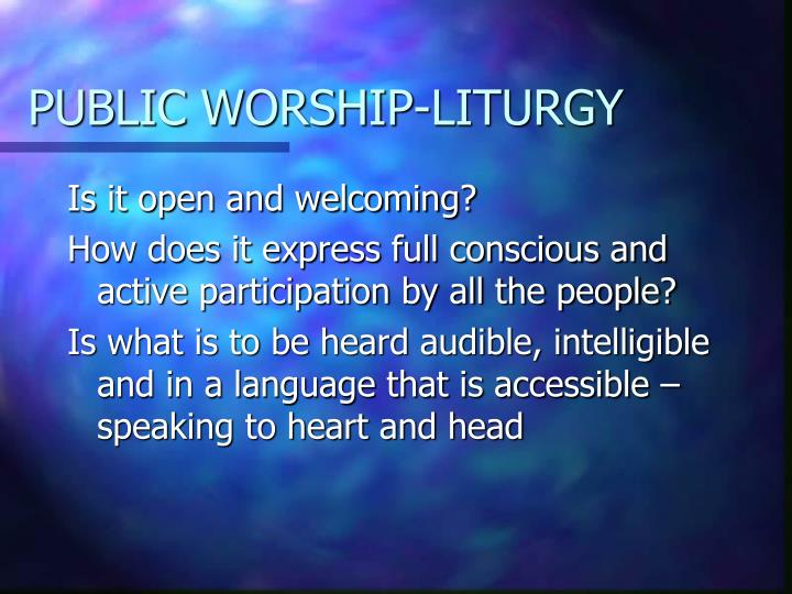 PUBLIC WORSHIP-LITURGY