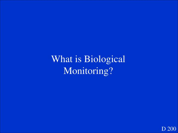 What is Biological Monitoring?