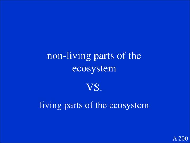 non-living parts of the ecosystem