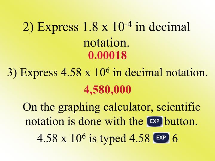 2) Express 1.8 x 10