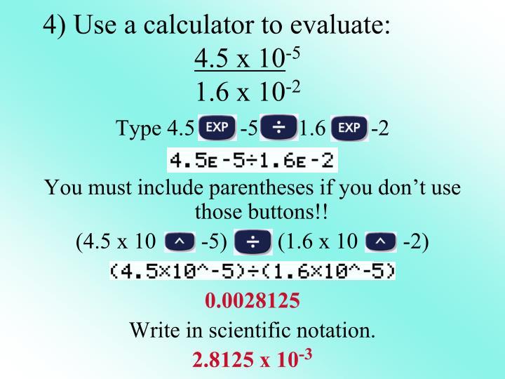 4) Use a calculator to evaluate: