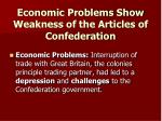 economic problems show weakness of the articles of confederation