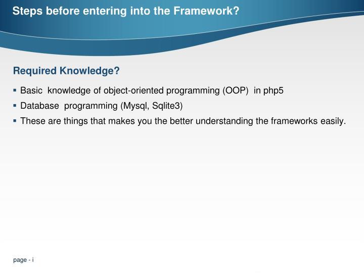 Steps before entering into the framework