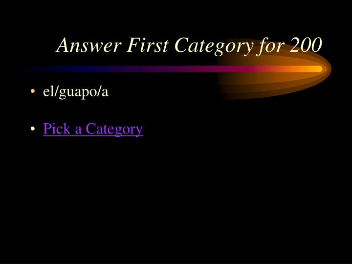 Answer First Category for 200