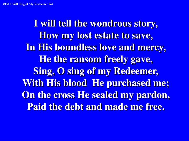 I will tell the wondrous story,