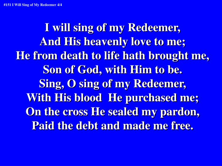 I will sing of my Redeemer,
