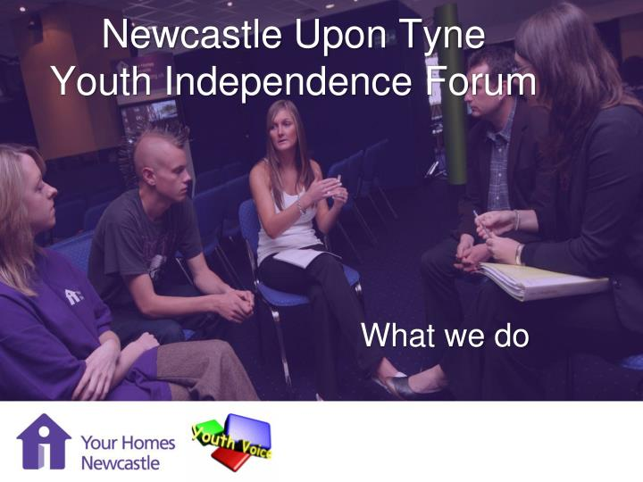newcastle upon tyne youth independence forum n.