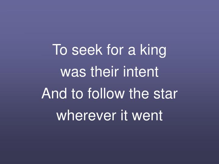 To seek for a king