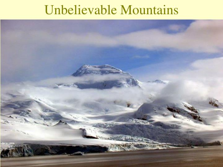 unbelievable mountains n.