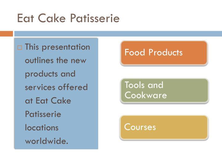 Eat cake patisserie