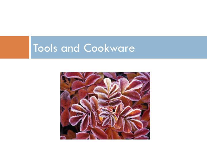 Tools and Cookware
