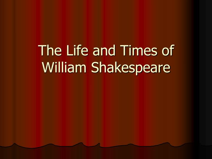 "an introduction and an analysis of the life of william shakespeare The consolation, however, rings out a tragicomic note, which is characteristic of most of shakespeare's plays, and which is wrung with the contradictions and incoherencies of a life (""modernist"" in the real sense of the term) that constantly eludes all sense and comprehension."