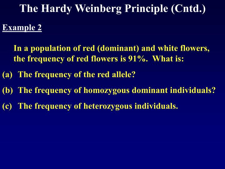 The Hardy Weinberg Principle (Cntd.)
