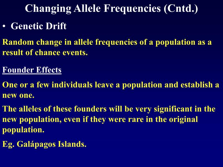 Changing Allele Frequencies (Cntd.)