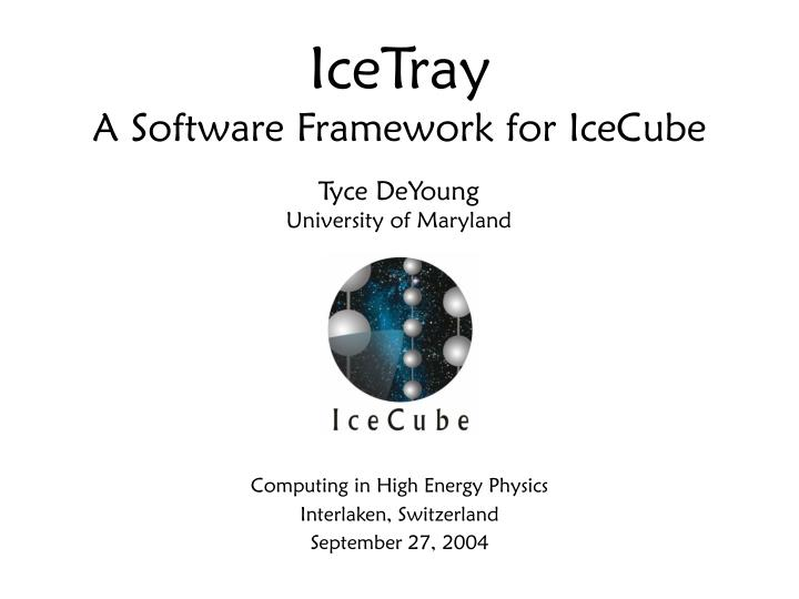 icetray a software framework for icecube