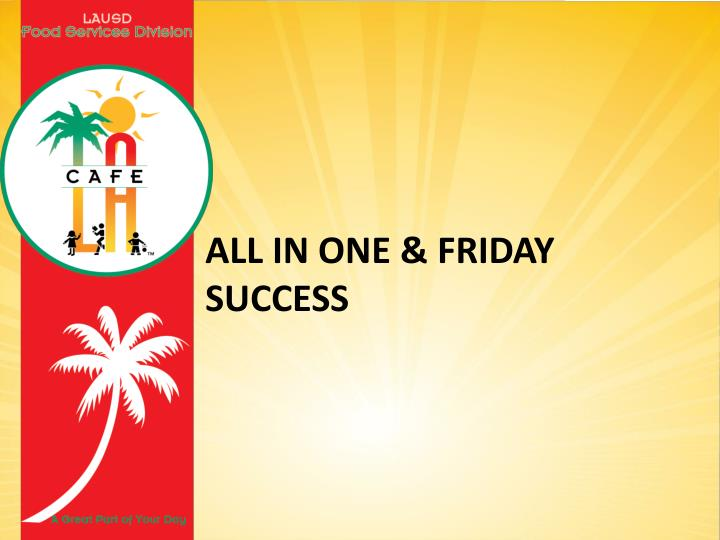 all in one friday success