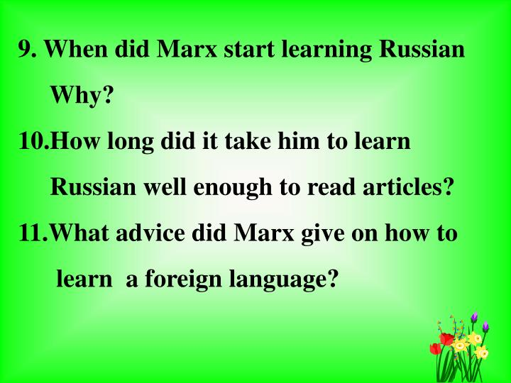 9. When did Marx start learning Russian